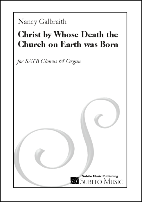 Christ, by Whose Death the Church on Earth Was Born for SATB chorus & organ