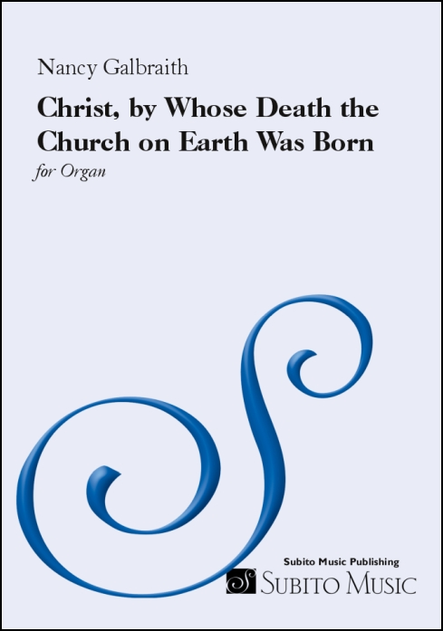 Christ, by Whose Death the Church on Earth Was Born for organ - Click Image to Close