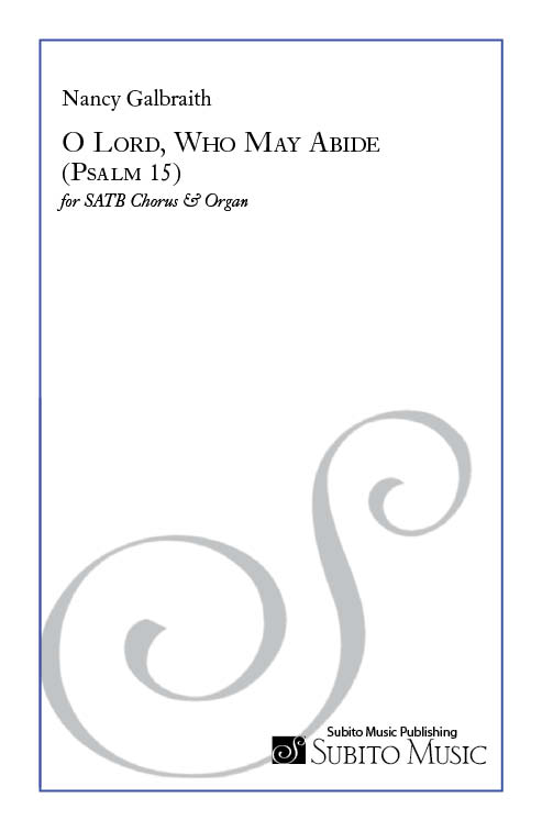 O Lord, Who May Abide (Psalm 15) for SATB chorus & organ