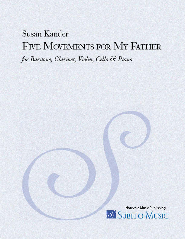 Five Movements for My Father for baritone, clarinet, violin, cello & piano