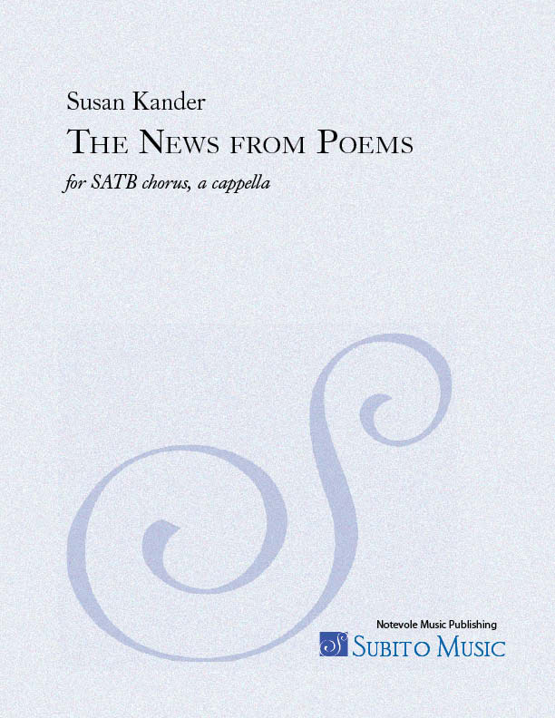 News from Poems, The for SATB chorus, a cappella