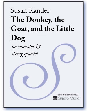 Donkey, the Goat, and the Little Dog, The for narrator & string quartet