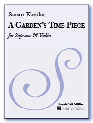 A Garden's Time Piece for Soprano & Violin