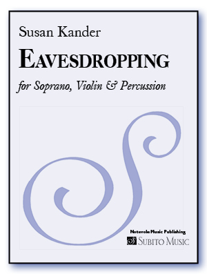 Eavesdropping for Soprano, Violin & Percussion