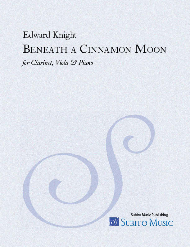 Beneath a Cinnamon Moon for clarinet, viola & piano