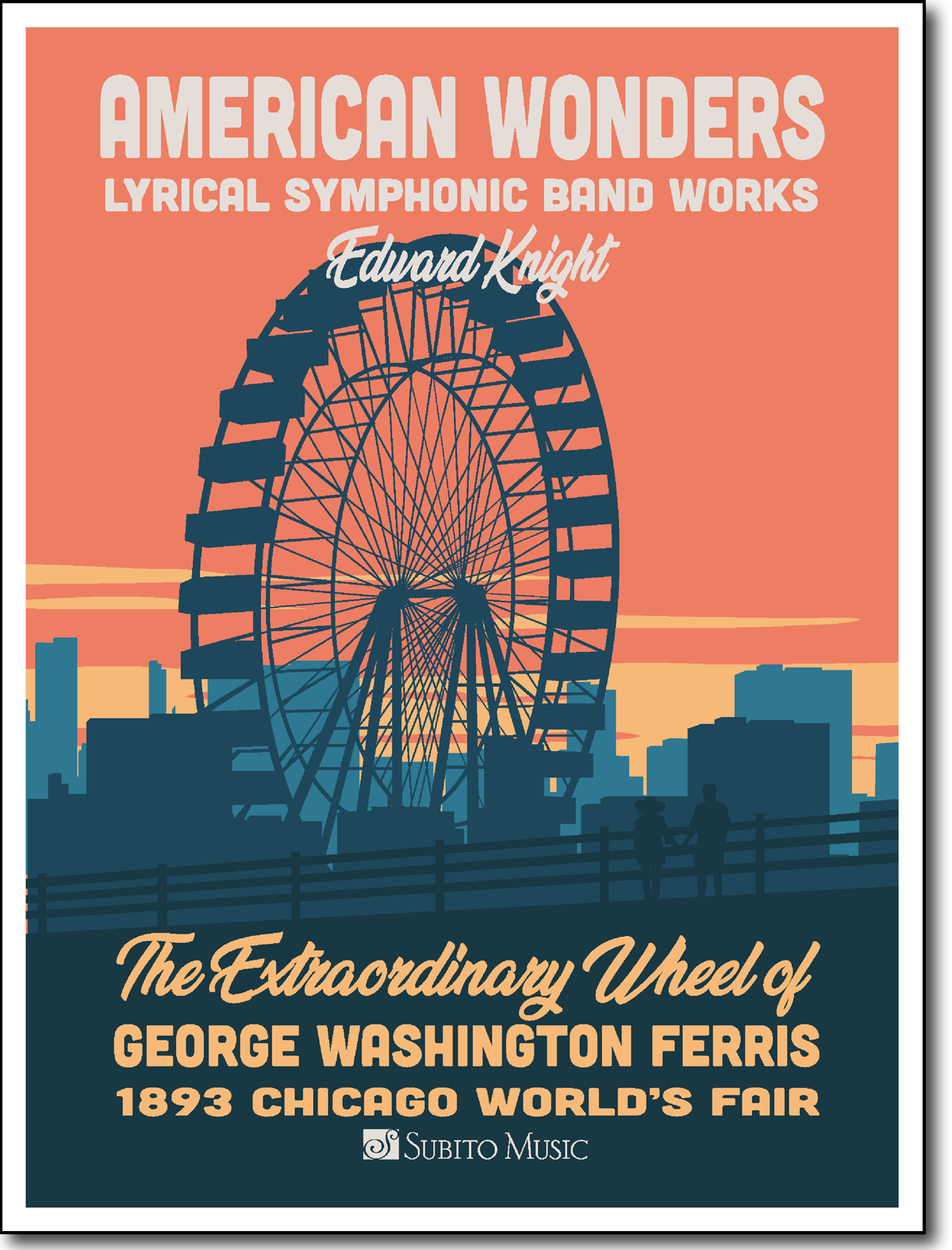 American Wonders: The Extraordinary Wheel of G. W. Ferris for Concert Band