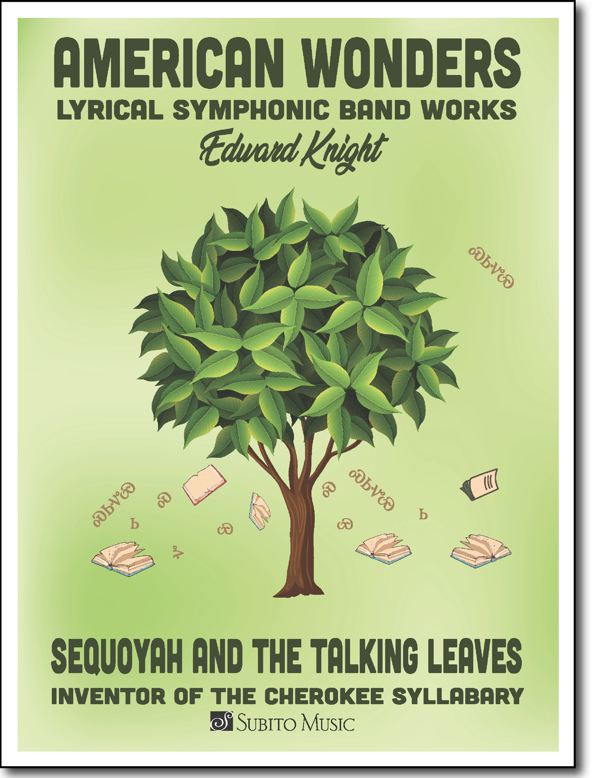American Wonders: Sequoyah and the Talking Leaves for Concert Band
