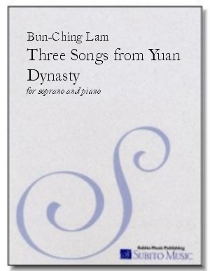 Three Songs from Yuan Dynasty for soprano & piano