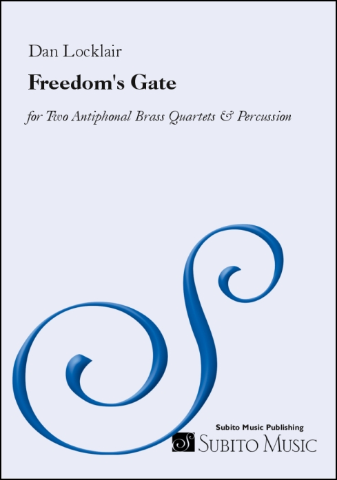 Freedom's Gate a fanfare for two antiphonal brass quartets & percussion