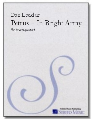 Petrus – In Bright Array suite for brass quintet