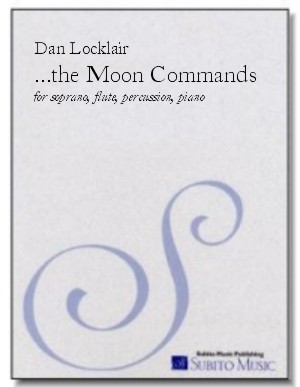 the moon commands... nocturne for soprano, flute, percussion & piano