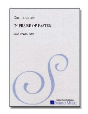 In Praise of Easter for SATB chorus, soloists, organ & brass