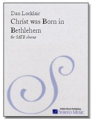 Christ was Born in Bethlehem for SATB chorus, a cappella