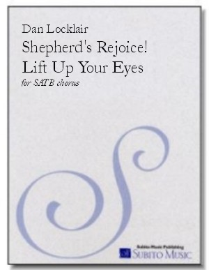 Shepherds Rejoice! Lift Up Your Eyes for SATB chorus, a cappella