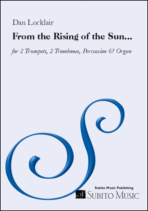 From the Rising of the Sun… for 2 Trumpets, 2 Trombones, Percussion & Organ