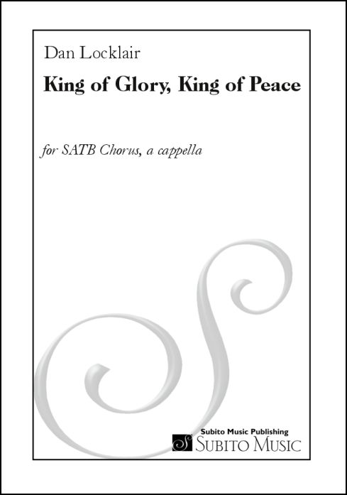 King of Glory, King of Peace for SATB Chorus, a cappella