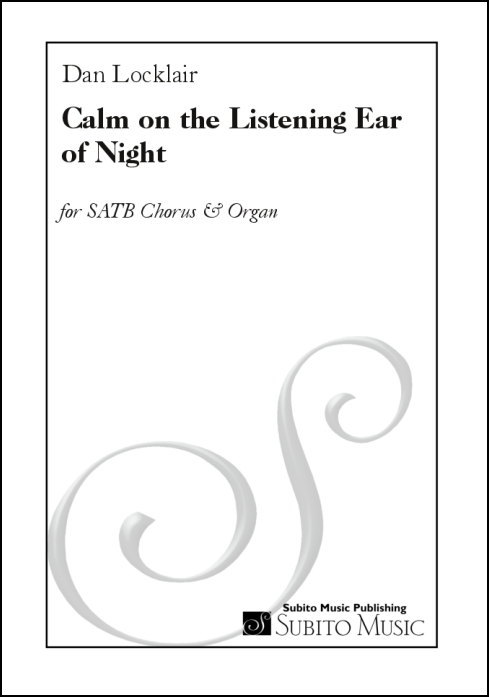 Calm on the Listening Ear of Night for SATB Chorus & Organ