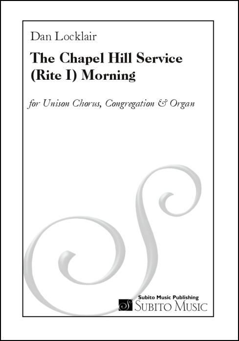 The Chapel Hill Service (Rite I) Morning for Unison Chorus, Congregation & Organ
