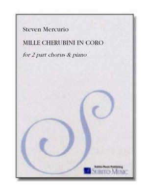 Mille Cherubini in Coro for solo voice, treble chorus & orchestra (or piano)