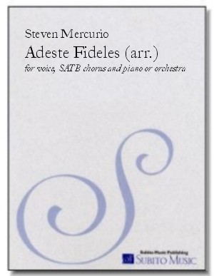 Adeste Fideles for soloist, chorus & orchestra (or piano) - Click Image to Close