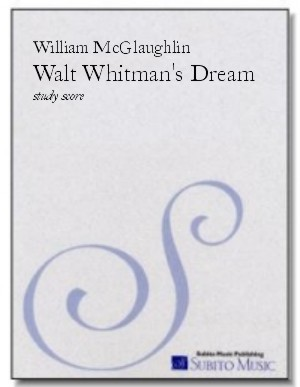 Walt Whitman's Dream for SATB chorus & orchestra