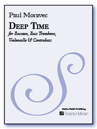 Deep Time for Bassoon, Bass Trombone, Violoncello & Contrabass