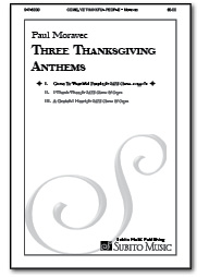 Come, Ye Thankful People (from Three Thanksgiving Anthems) for SATB Chorus, a cappella