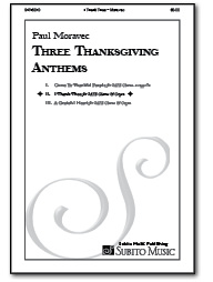 I Thank Thee (from Three Thanksgiving Anthems) for SATB Chorus & Organ