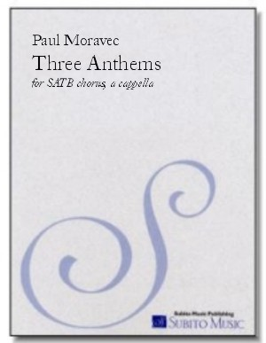 Anthems, Three for SATB chorus, a cappella