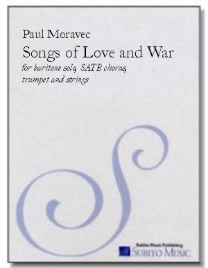 Songs of Love & War for baritone solo, SATB chorus, trumpet & strings
