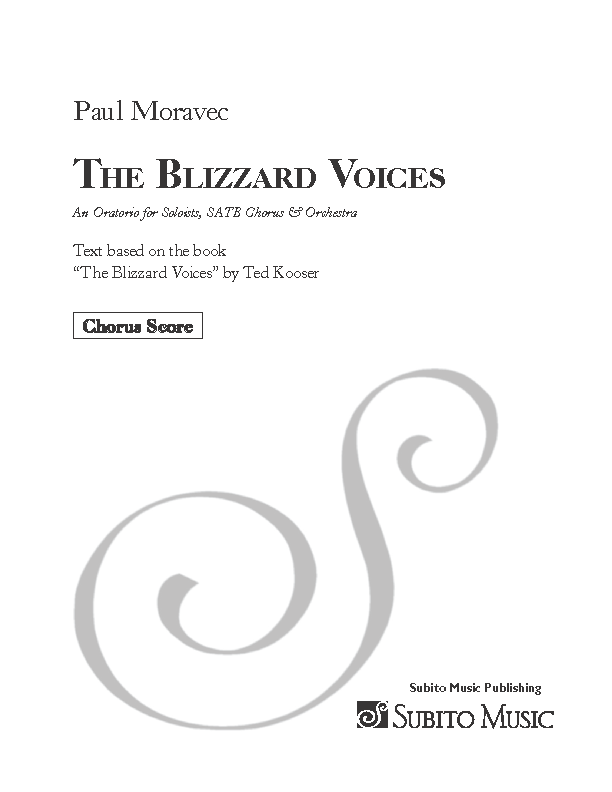 Blizzard Voices for Sop, M-Sop, Ten, Bar, Bass soli; SATB Chorus & Orchestra
