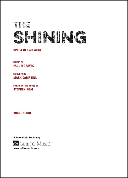 The Shining Opera in Two Acts, Based on the novel by Stephen King.