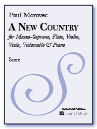 A New Country for Mezzo-Soprano, Flute, Violin, Viola, Violoncello & Piano