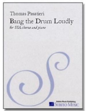 Bang the Drum Loudly for SSA chorus & piano
