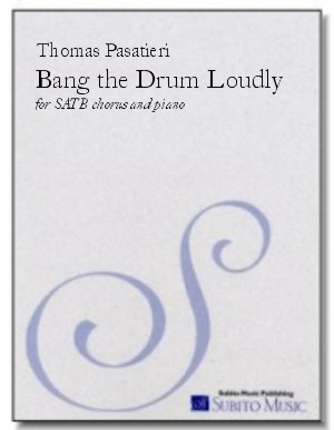 Bang the Drum Loudly for SATB chorus & piano