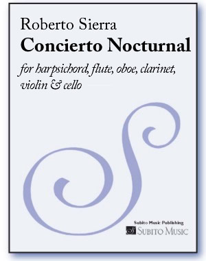 Concierto Nocturnal for harpsichord, flute, oboe, clarinet, violin & cello