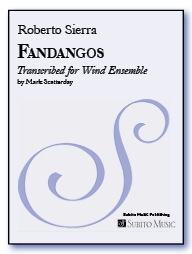 Fandangos transcribed for wind ensemble by Mark Scatterday