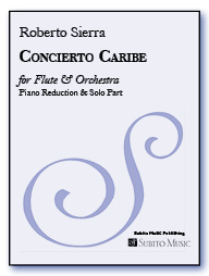 Concierto Caribe concerto for flute & orchestra (piano reduction)
