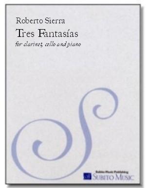 Tres Fantasías for clarinet, cello & piano