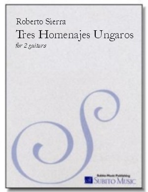 Tres Homenajes Húngaros (Three Hungarian Tributes) for two guitars - Click Image to Close
