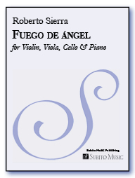 Fuego de ángel for Violin, Viola, Violoncello & Piano