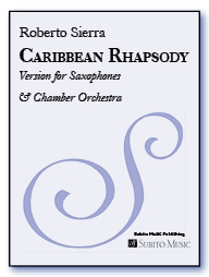 Caribbean Rhapsody for Solo Soprano & Tenor Saxophones & Chamber Orchestra - Click Image to Close