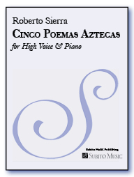 Cinco Poemas Aztecas (Five Aztec Poems) for high voice & piano