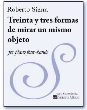 Treinta y tres formas de mirar un mismo objeto (Thirty-three ways to look at the same object) for piano four-hands