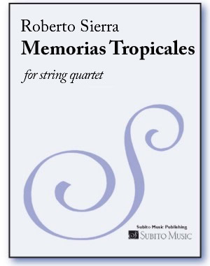 Memorias Tropicales for string quartet