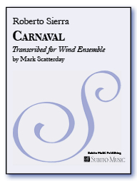 Carnaval transcribed for Wind Ensemble by Mark Scatterday