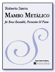 Mambo Metálico for Brass Ensemble, Percussion & Piano - Click Image to Close