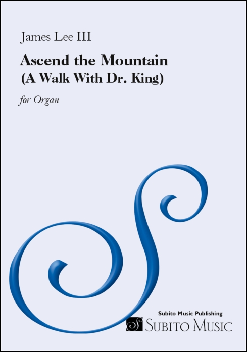 Ascend the Mountain (A Walk With Dr. King) for organ