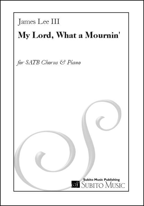 My Lord, What a Mournin' for SATB chorus & piano