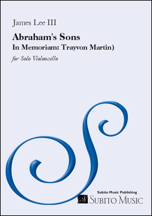 Abraham's Sons (In Memoriam: Trayvon Martin) for Solo Violoncello